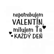 Silikónové razítko - nepotrebujem Valentín, milujem Ťa každý deň